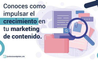 Como impulsar el crecimiento en tu marketing de contenido